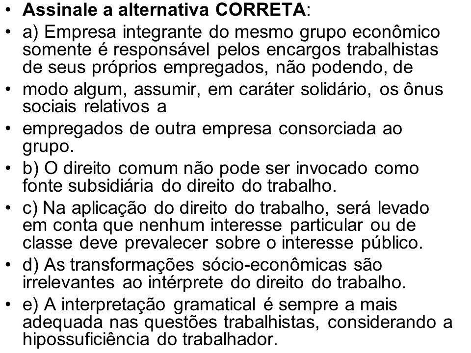Assinale a alternativa CORRETA: