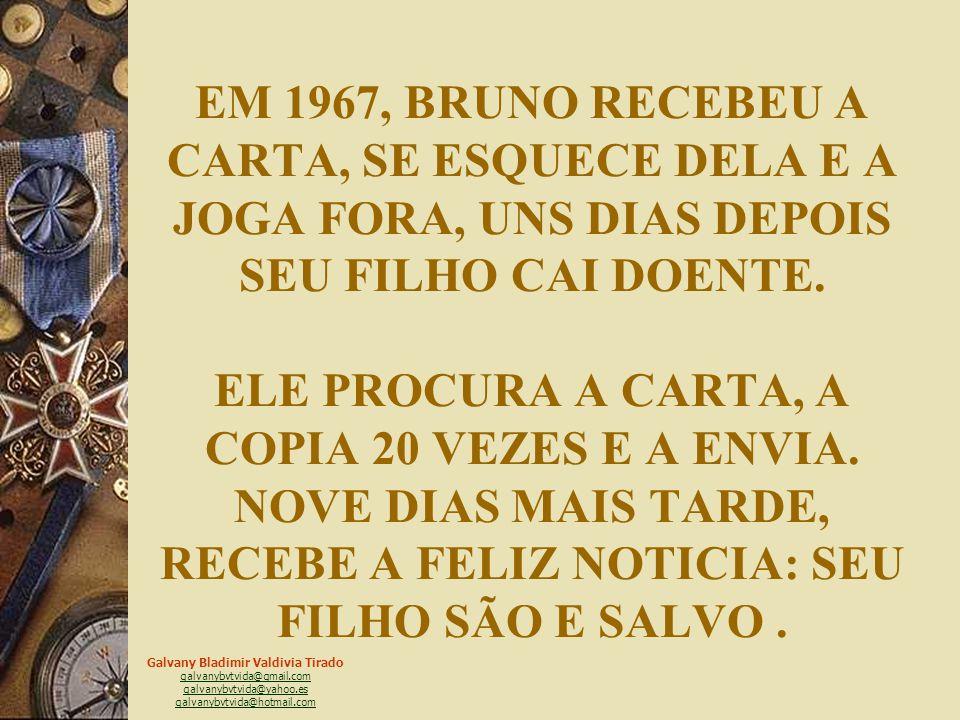 EM 1967, BRUNO RECEBEU A CARTA, SE ESQUECE DELA E A JOGA FORA, UNS DIAS DEPOIS SEU FILHO CAI DOENTE.
