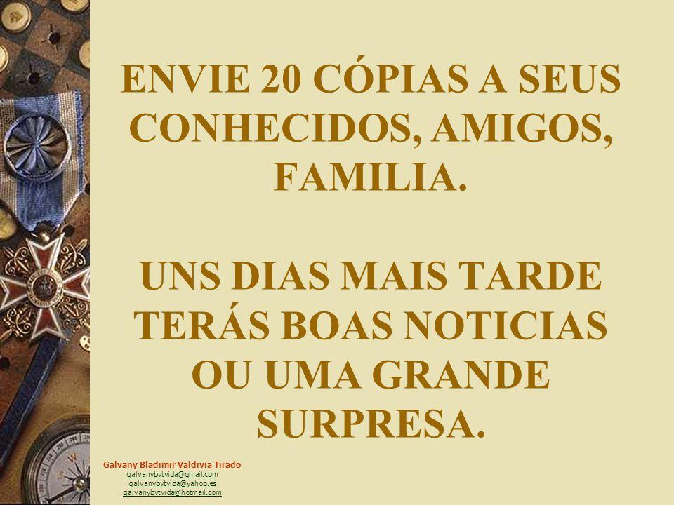 ENVIE 20 CÓPIAS A SEUS CONHECIDOS, AMIGOS, FAMILIA