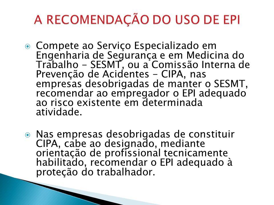 A RECOMENDAÇÃO DO USO DE EPI
