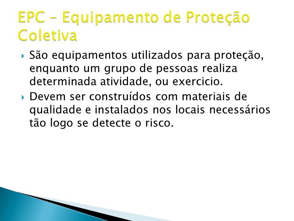 EPC – Equipamento de Proteção Coletiva