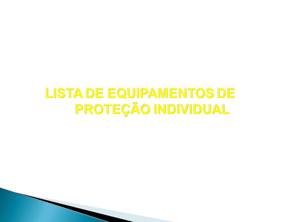 LISTA DE EQUIPAMENTOS DE PROTEÇÃO INDIVIDUAL