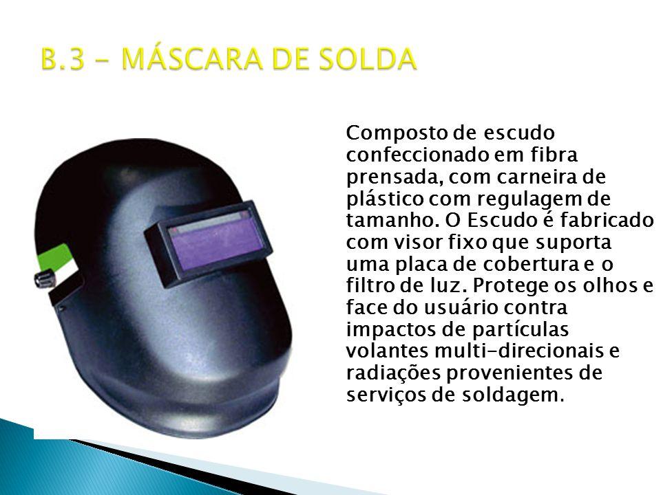 B.3 - MÁSCARA DE SOLDA