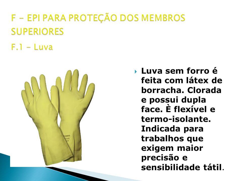 F - EPI PARA PROTEÇÃO DOS MEMBROS SUPERIORES F.1 - Luva