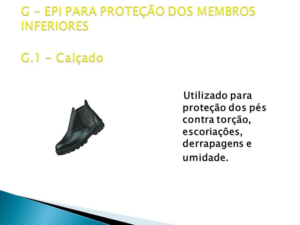 G - EPI PARA PROTEÇÃO DOS MEMBROS INFERIORES G.1 - Calçado
