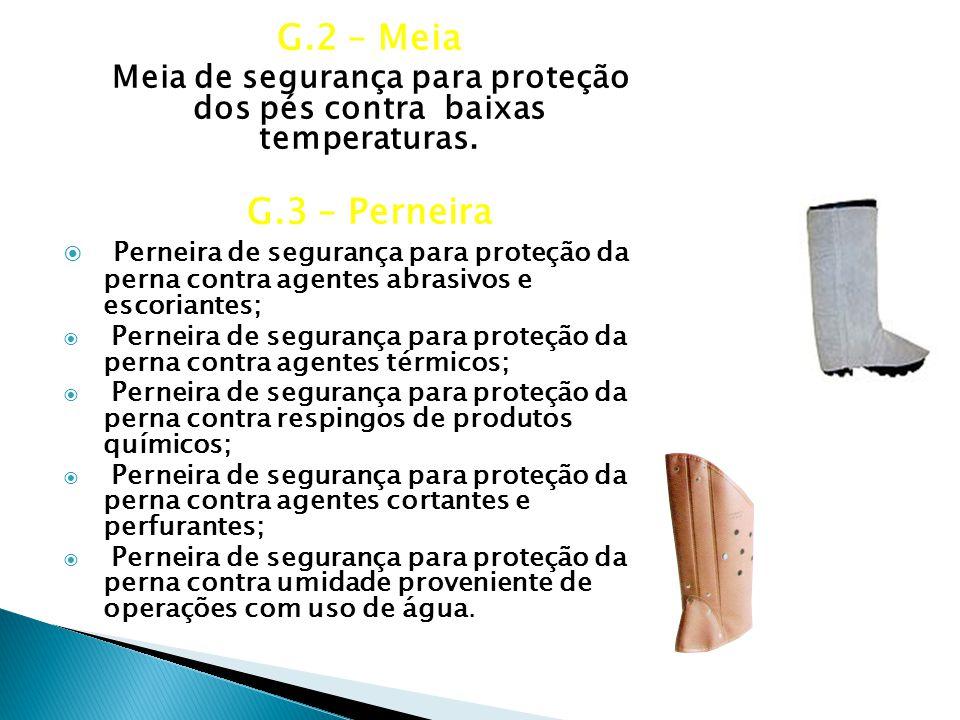 Meia de segurança para proteção dos pés contra baixas temperaturas.