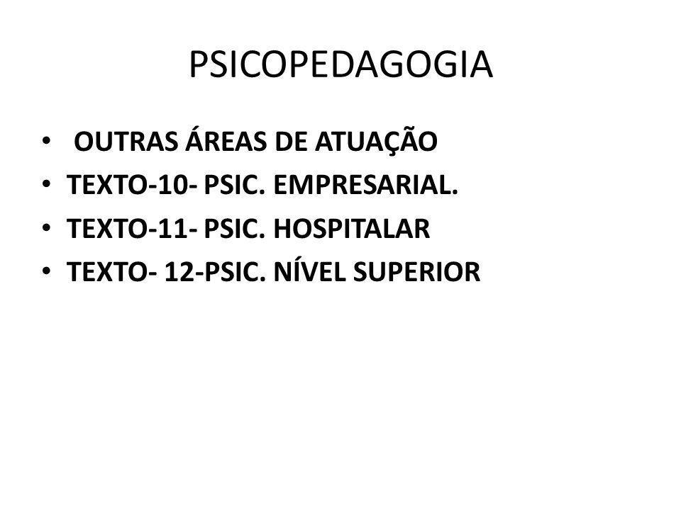 PSICOPEDAGOGIA OUTRAS ÁREAS DE ATUAÇÃO TEXTO-10- PSIC. EMPRESARIAL.