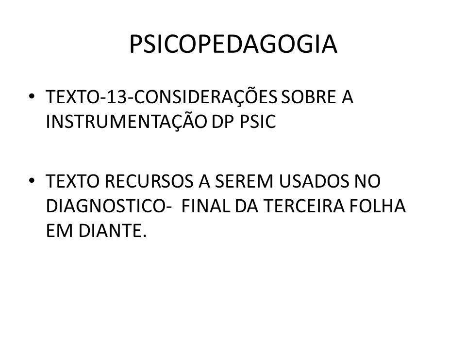 PSICOPEDAGOGIA TEXTO-13-CONSIDERAÇÕES SOBRE A INSTRUMENTAÇÃO DP PSIC