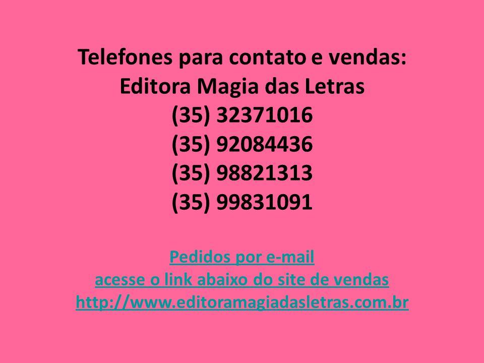 Telefones para contato e vendas: Editora Magia das Letras