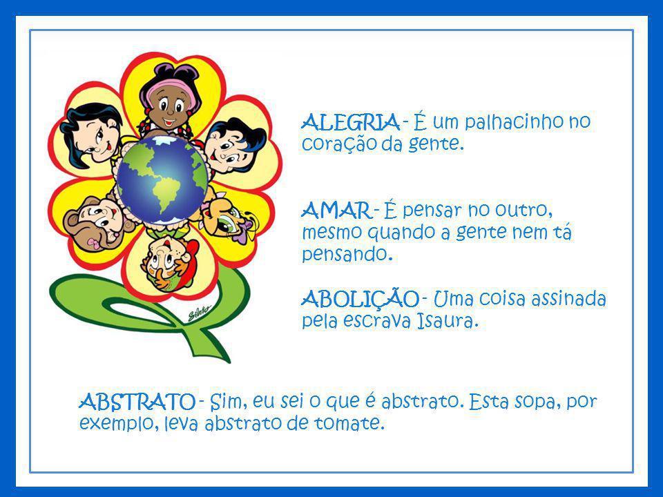 ALEGRIA - É um palhacinho no coração da gente.
