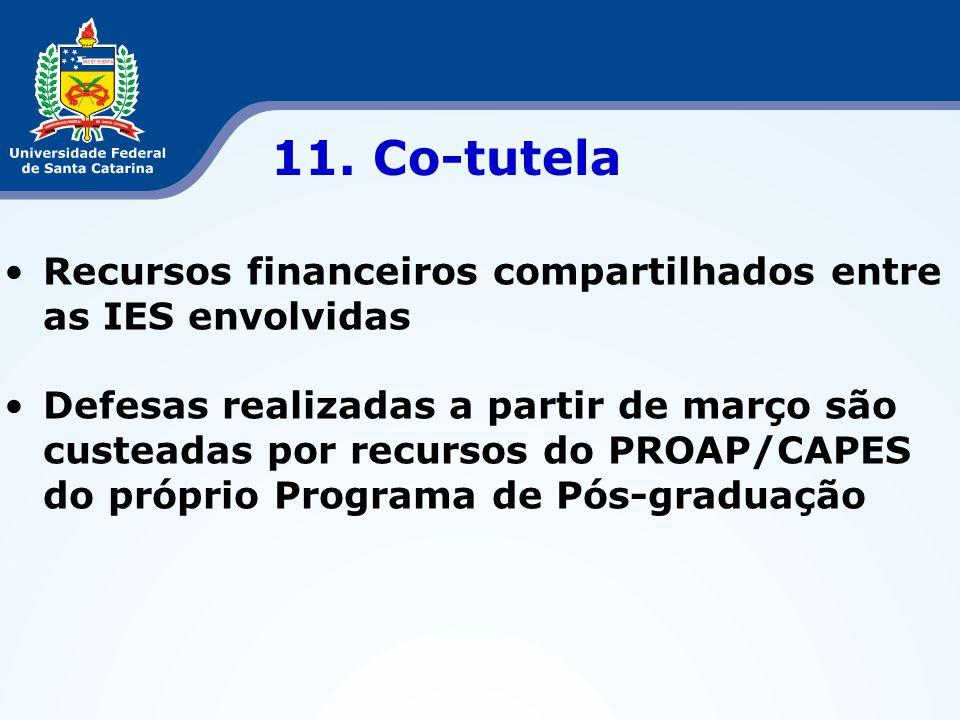 11. Co-tutela Recursos financeiros compartilhados entre as IES envolvidas.
