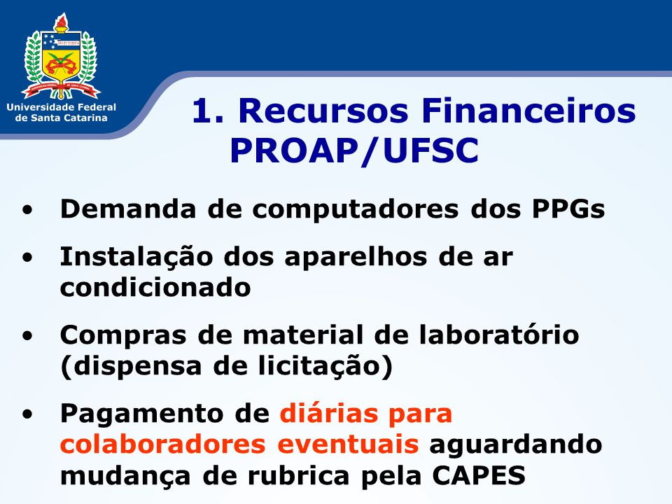 1. Recursos Financeiros PROAP/UFSC