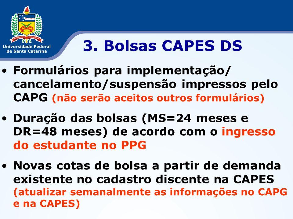 3. Bolsas CAPES DS Formulários para implementação/ cancelamento/suspensão impressos pelo CAPG (não serão aceitos outros formulários)