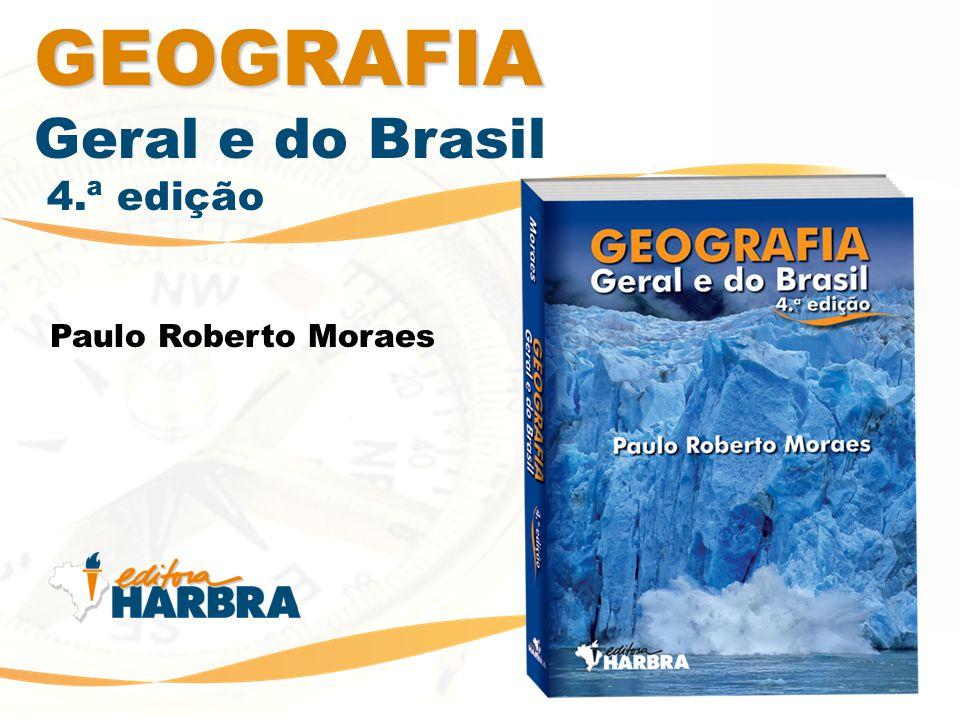 GEOGRAFIA Geral e do Brasil 4.ª edição Paulo Roberto Moraes