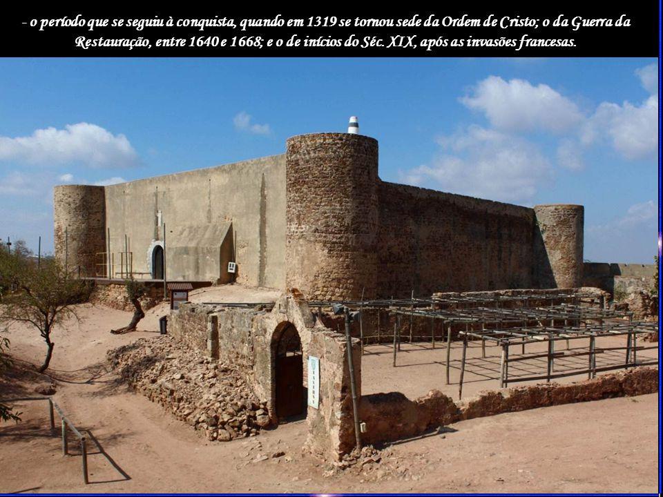 - o período que se seguiu à conquista, quando em 1319 se tornou sede da Ordem de Cristo; o da Guerra da Restauração, entre 1640 e 1668; e o de inícios do Séc.