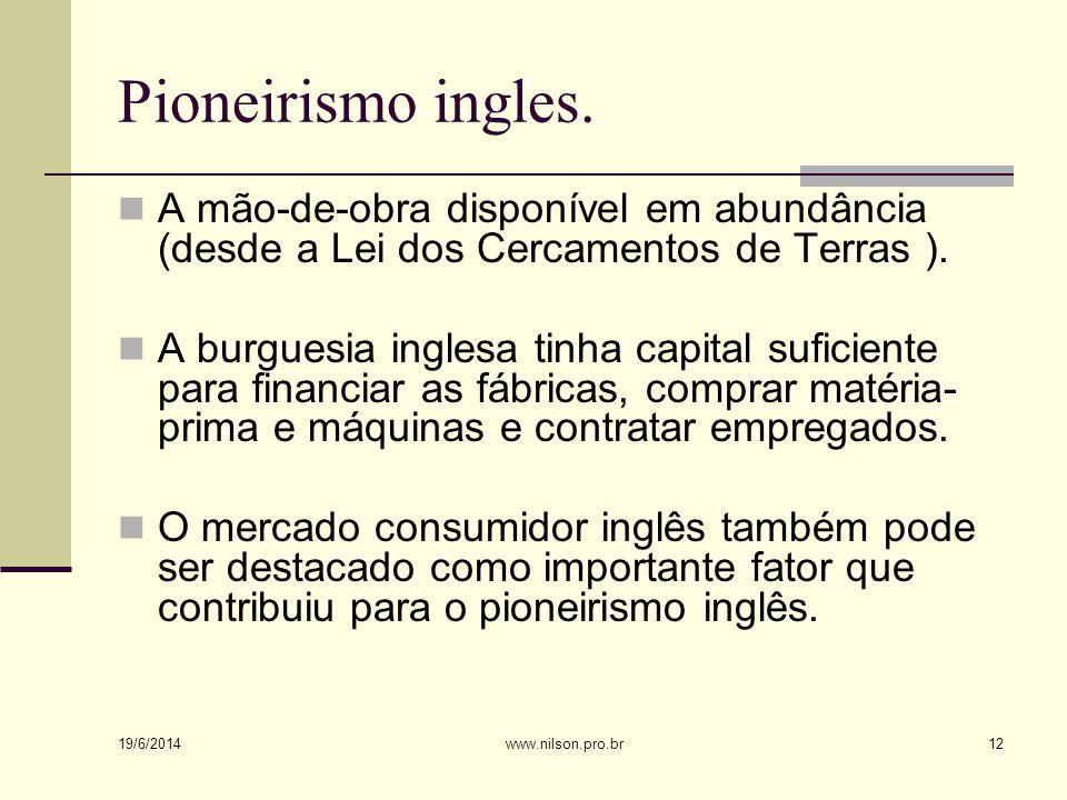 Pioneirismo ingles. A mão-de-obra disponível em abundância (desde a Lei dos Cercamentos de Terras ).