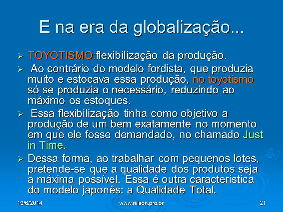 E na era da globalização...
