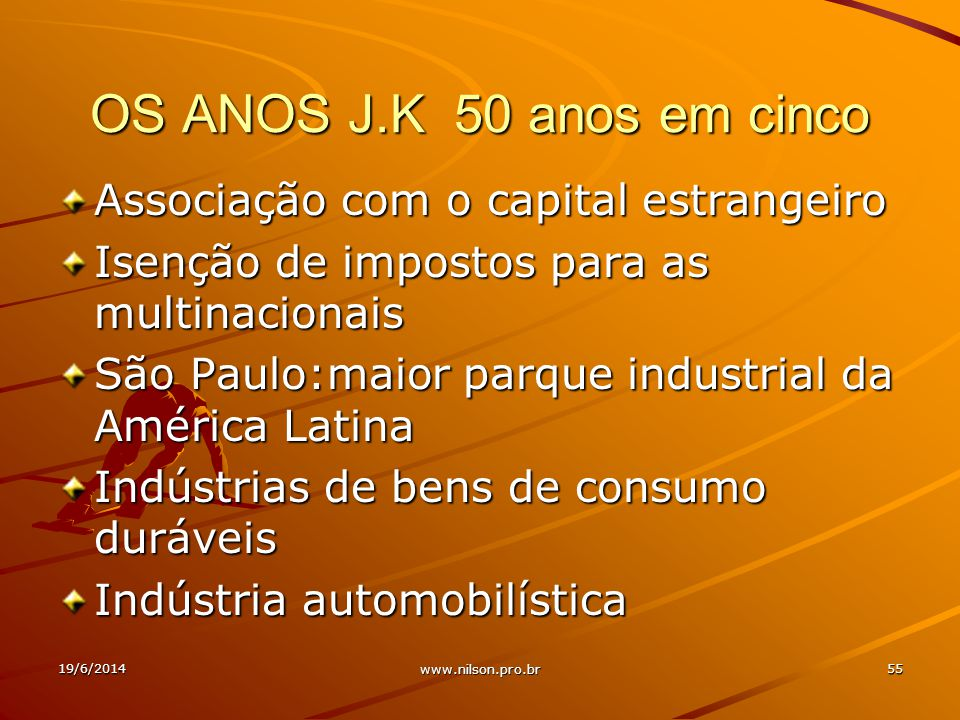OS ANOS J.K 50 anos em cinco Associação com o capital estrangeiro