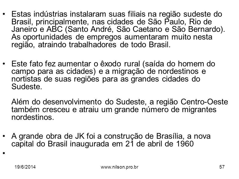 Estas indústrias instalaram suas filiais na região sudeste do Brasil, principalmente, nas cidades de São Paulo, Rio de Janeiro e ABC (Santo André, São Caetano e São Bernardo). As oportunidades de empregos aumentaram muito nesta região, atraindo trabalhadores de todo Brasil.