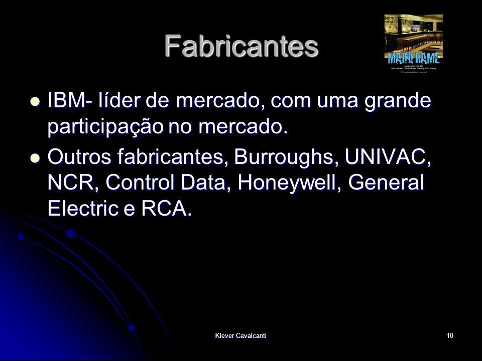 Fabricantes IBM- líder de mercado, com uma grande participação no mercado.