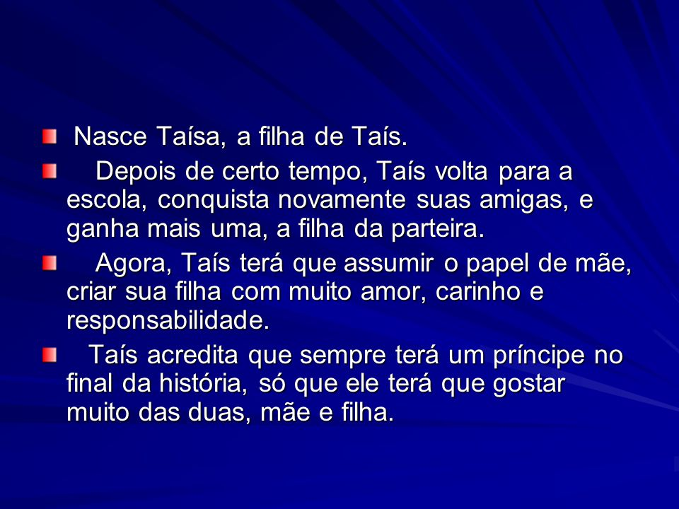 Nasce Taísa, a filha de Taís.