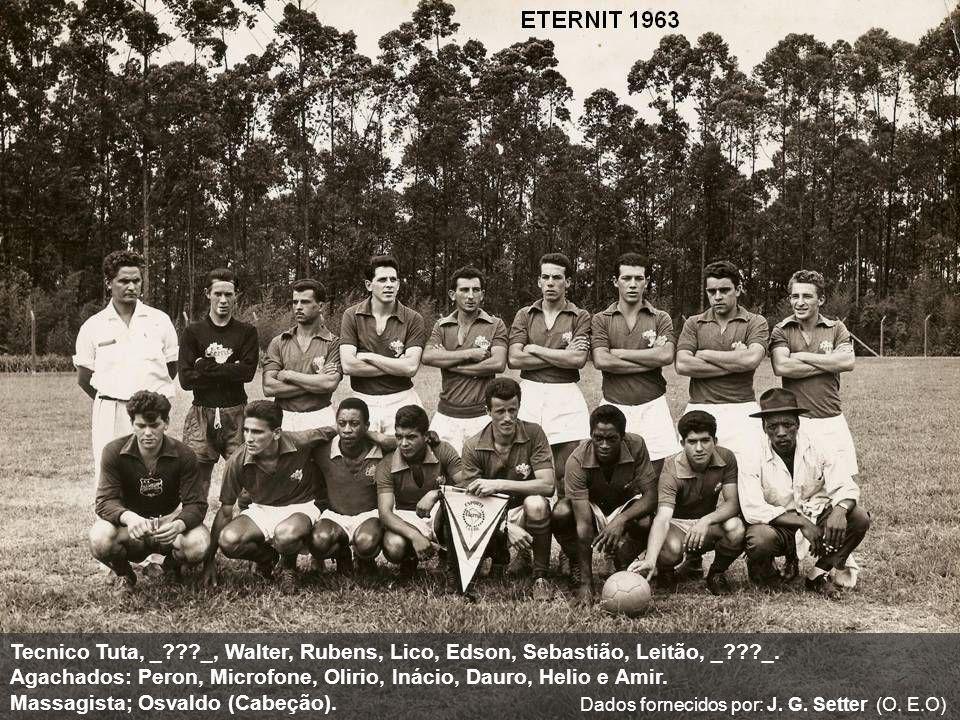 Agachados: Peron, Microfone, Olirio, Inácio, Dauro, Helio e Amir.
