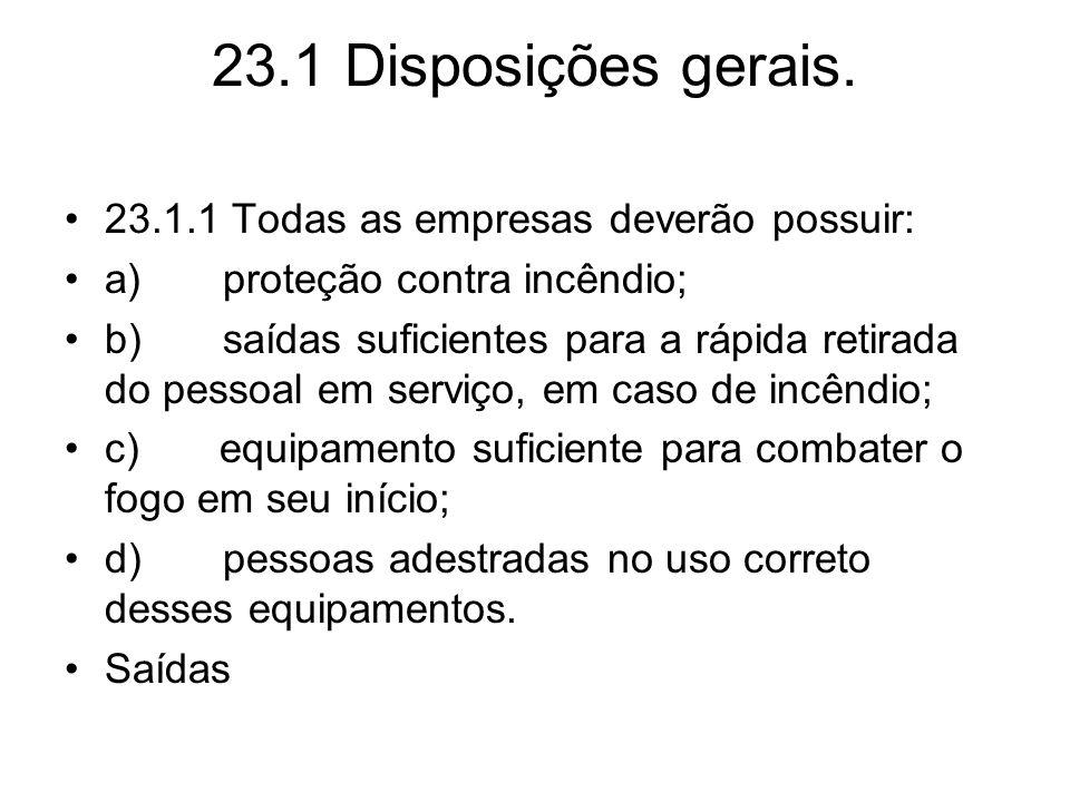 23.1 Disposições gerais. 23.1.1 Todas as empresas deverão possuir: