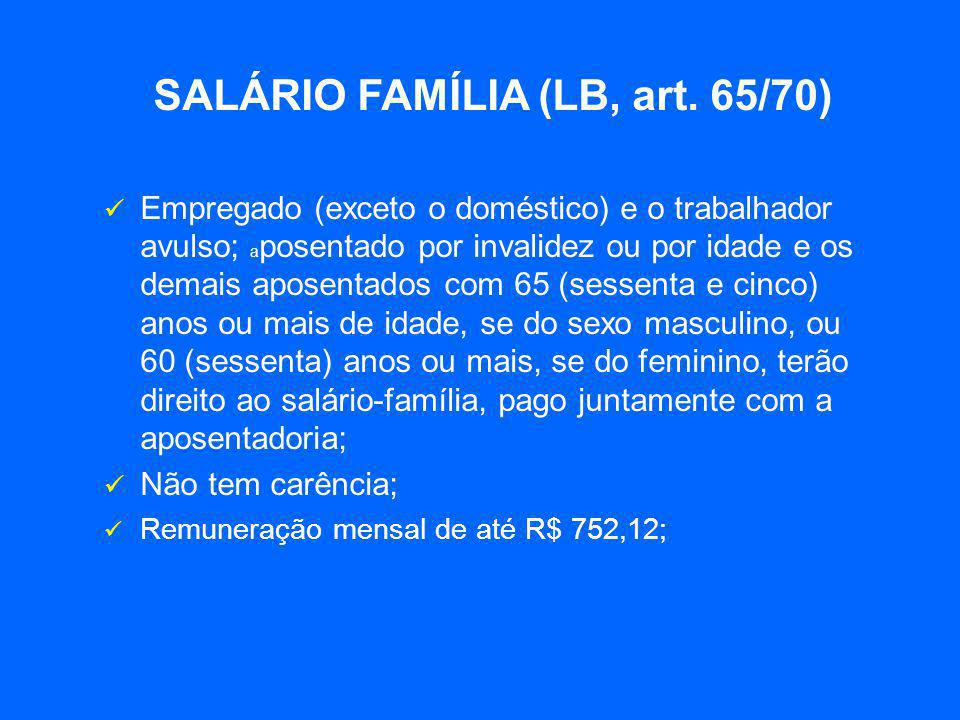 SALÁRIO FAMÍLIA (LB, art. 65/70)