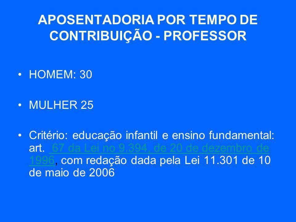 APOSENTADORIA POR TEMPO DE CONTRIBUIÇÃO - PROFESSOR