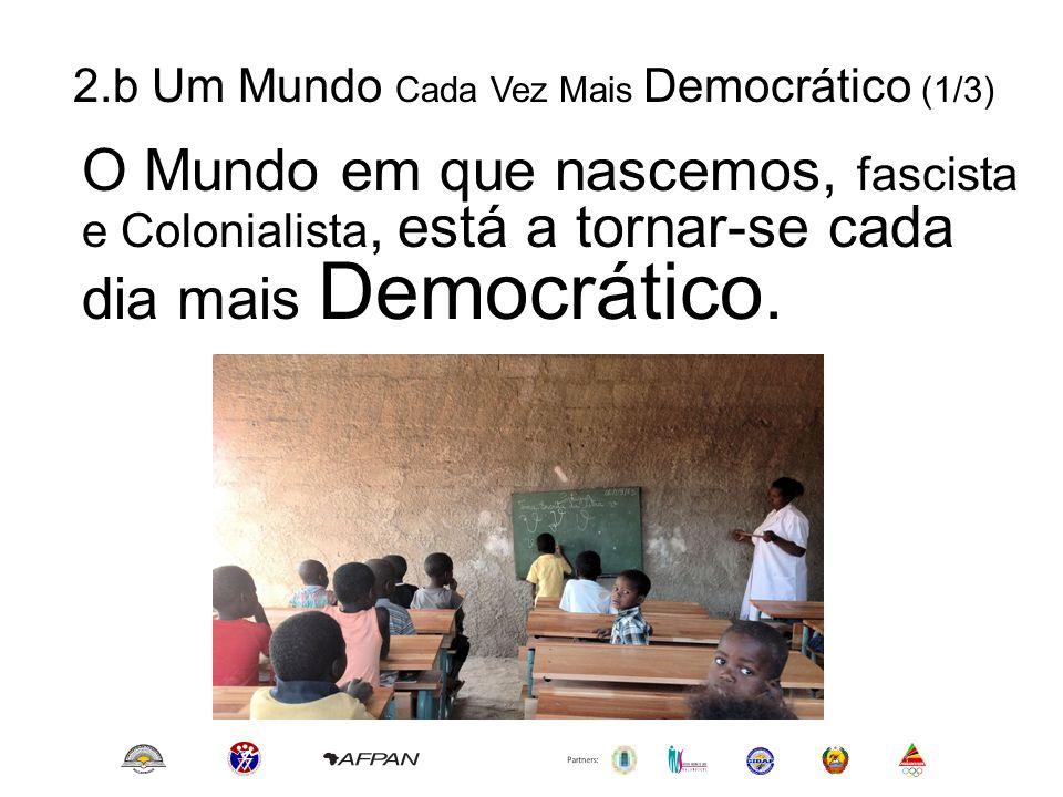 2.b Um Mundo Cada Vez Mais Democrático (1/3)