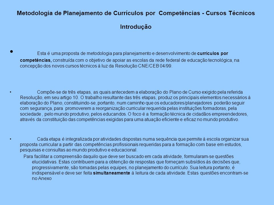 Metodologia de Planejamento de Currículos por Competências - Cursos Técnicos Introdução