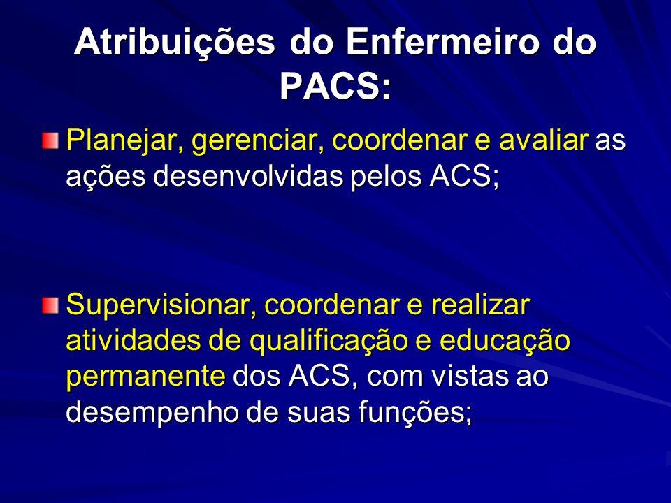 Atribuições do Enfermeiro do PACS:
