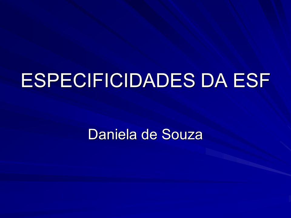 ESPECIFICIDADES DA ESF