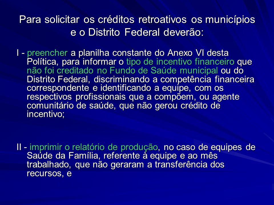 Para solicitar os créditos retroativos os municípios e o Distrito Federal deverão: