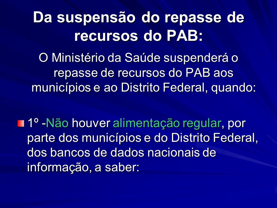 Da suspensão do repasse de recursos do PAB: