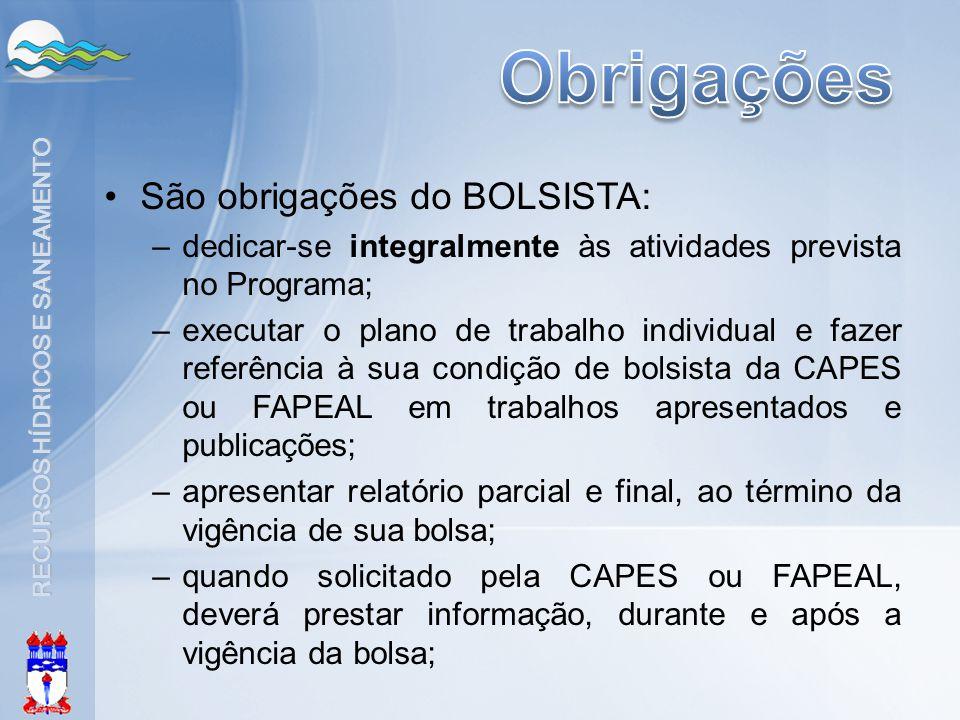 Obrigações São obrigações do BOLSISTA:
