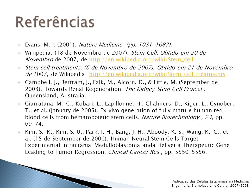 Referências Evans, M. J. (2001). Nature Medicine, (pp. 1081-1083).