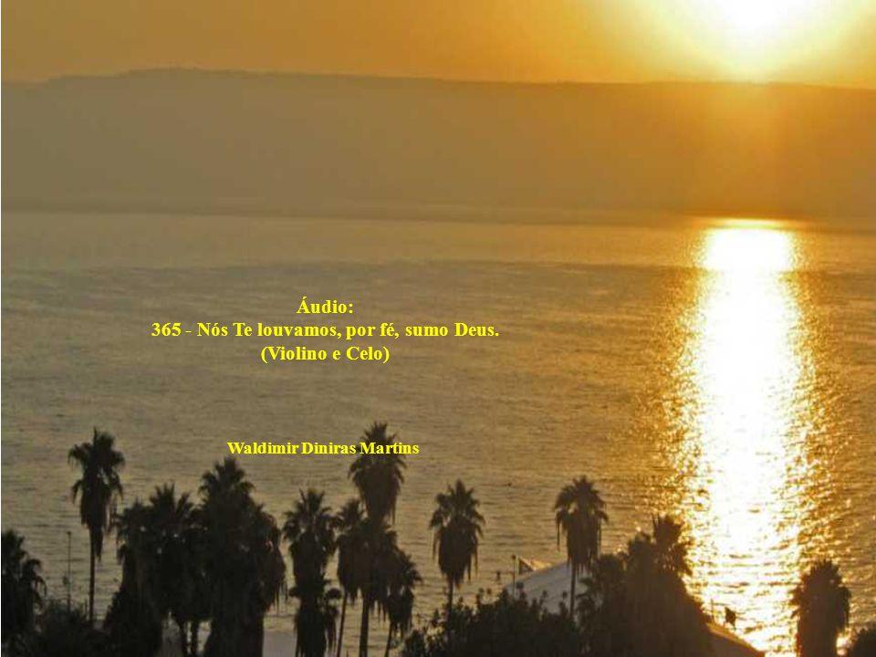 Áudio: 365 - Nós Te louvamos, por fé, sumo Deus. (Violino e Celo)