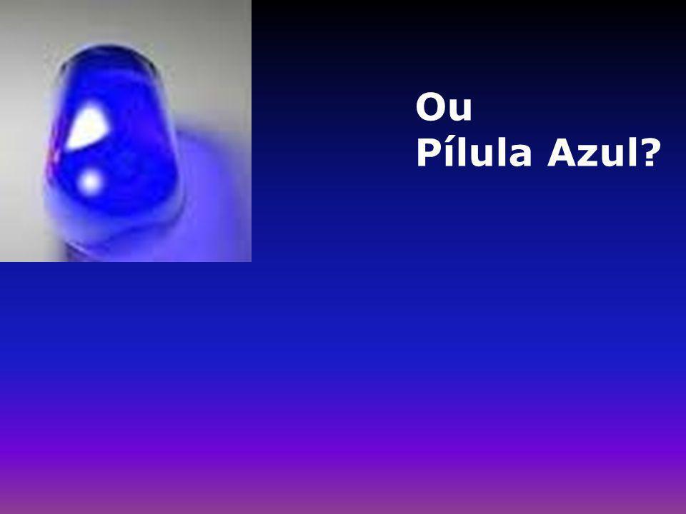 Ou Pílula Azul