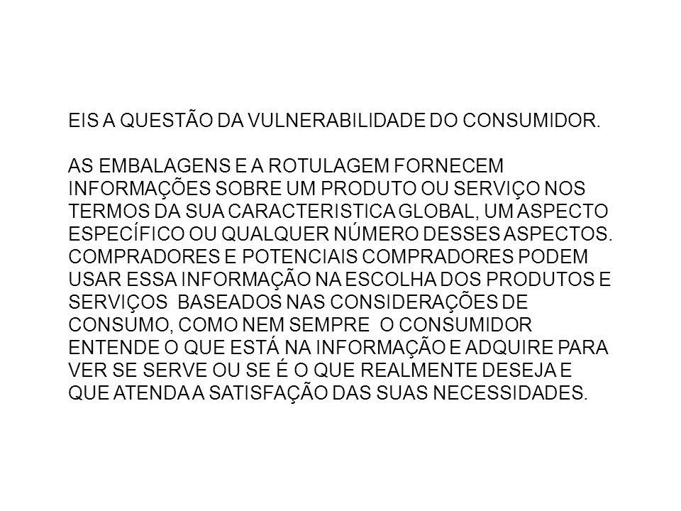 EIS A QUESTÃO DA VULNERABILIDADE DO CONSUMIDOR.