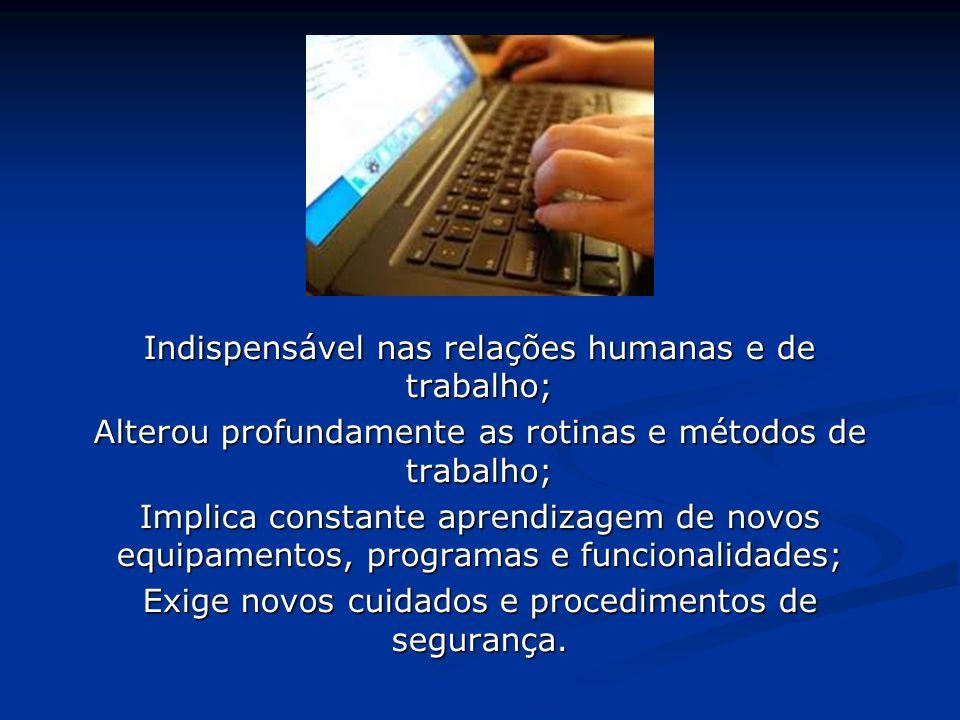 Indispensável nas relações humanas e de trabalho;