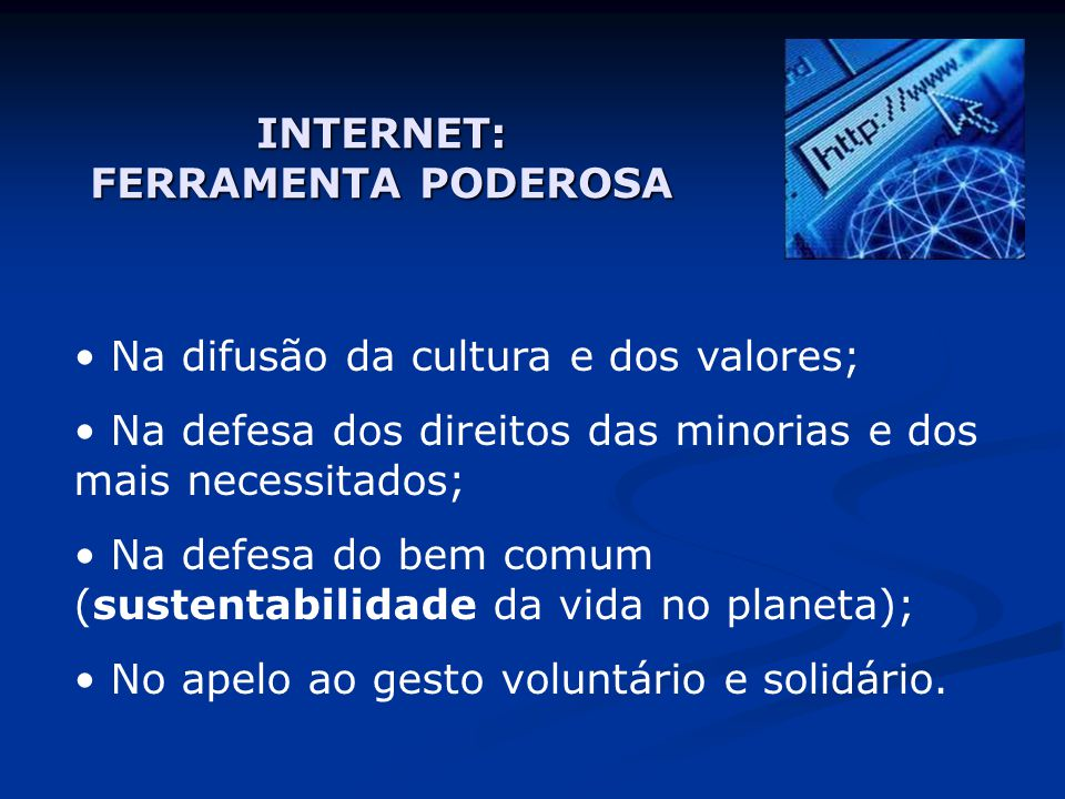 INTERNET: FERRAMENTA PODEROSA