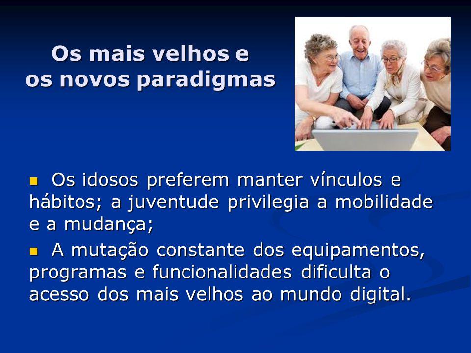 Os mais velhos e os novos paradigmas
