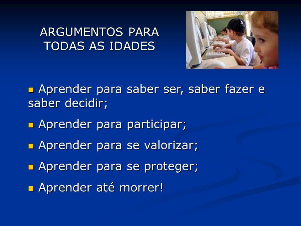 ARGUMENTOS PARA TODAS AS IDADES