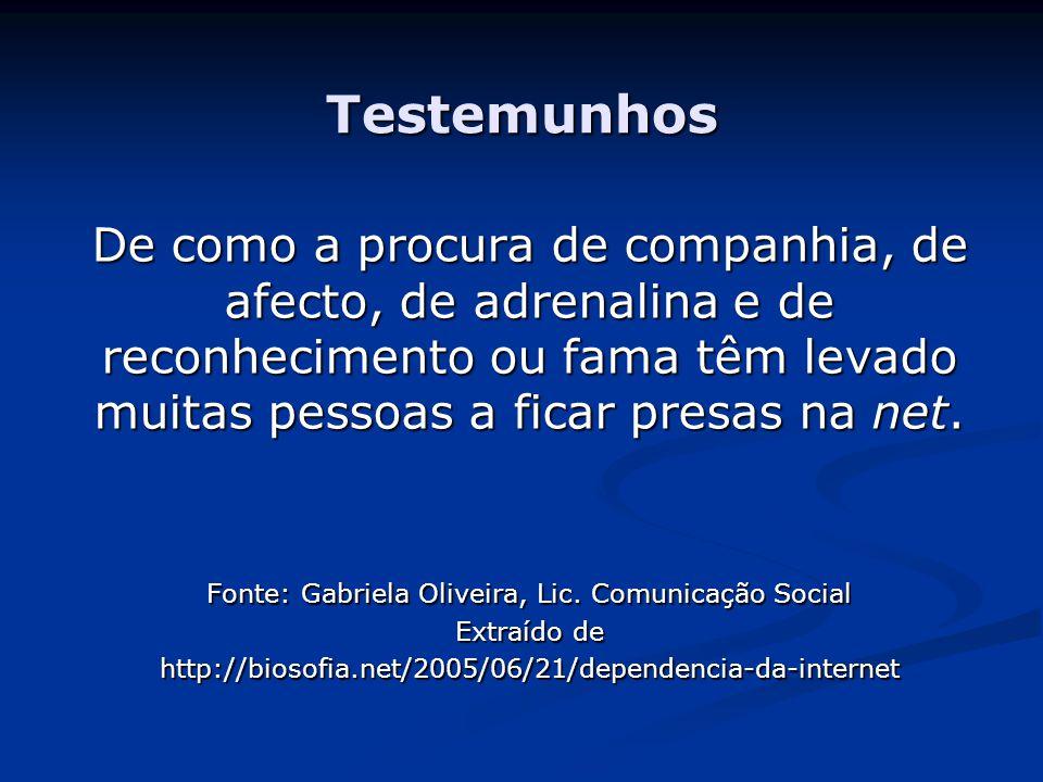 Fonte: Gabriela Oliveira, Lic. Comunicação Social