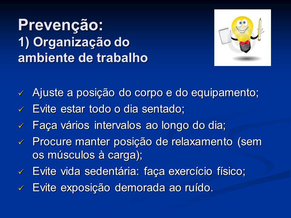 Prevenção: 1) Organização do ambiente de trabalho