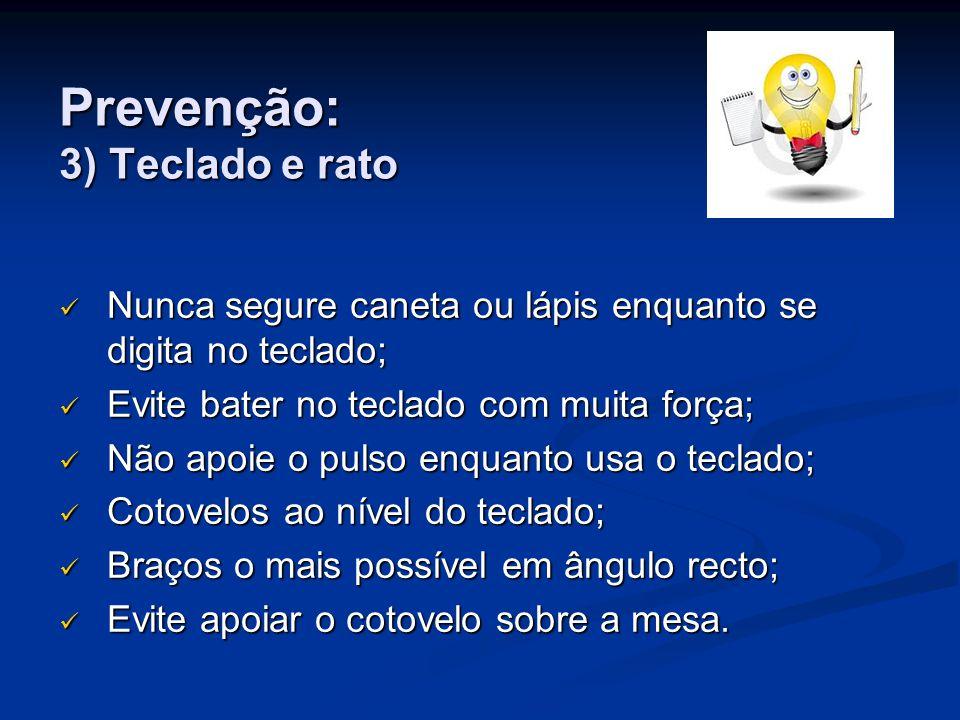 Prevenção: 3) Teclado e rato