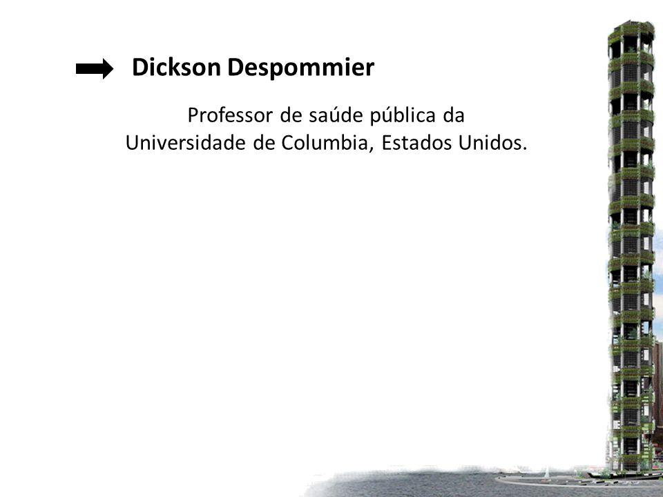 Dickson Despommier Professor de saúde pública da