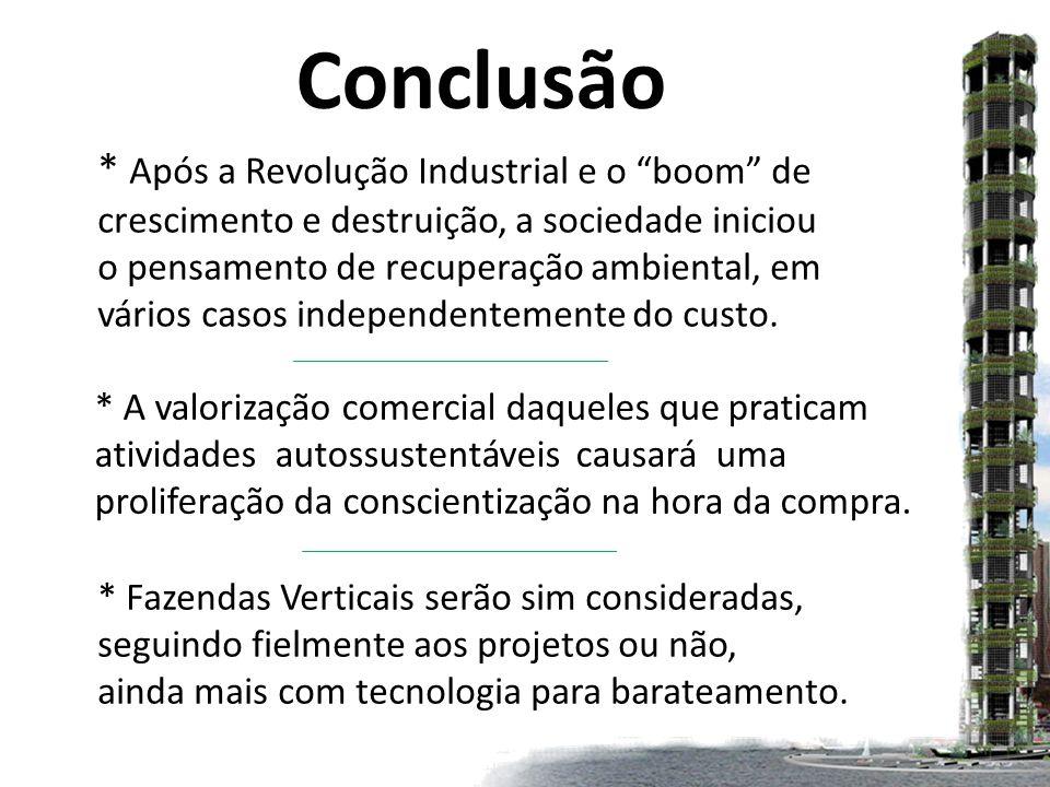 Conclusão * Após a Revolução Industrial e o boom de