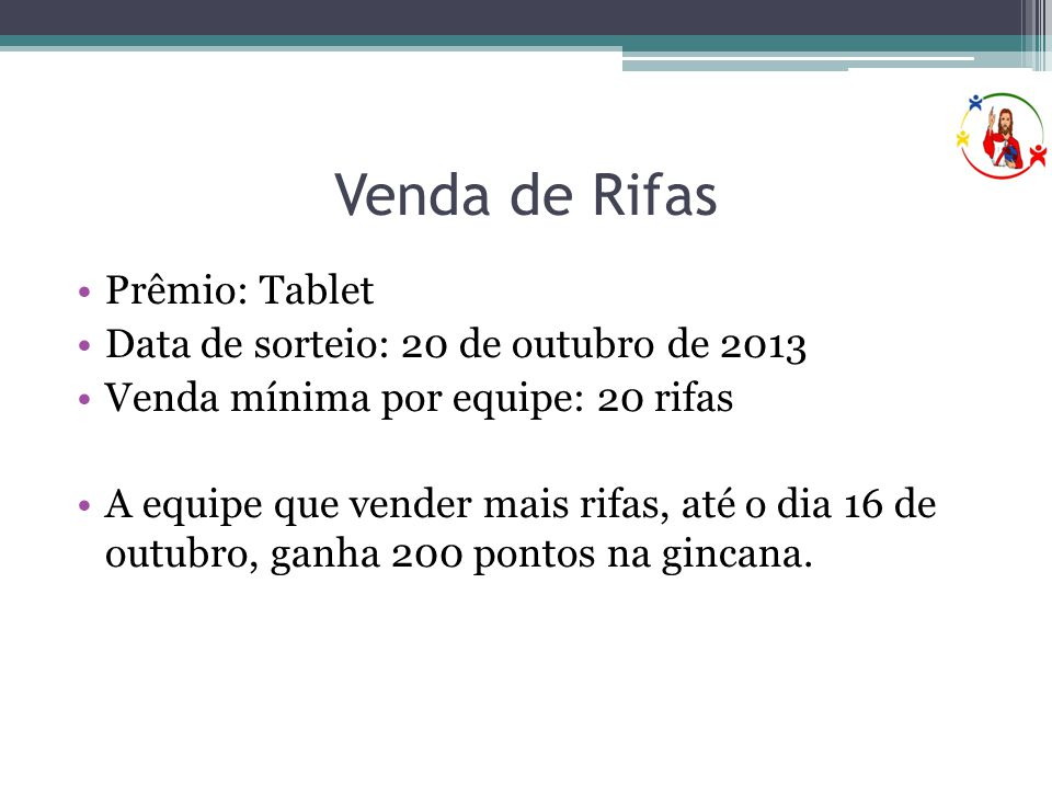 Venda de Rifas Prêmio: Tablet Data de sorteio: 20 de outubro de 2013